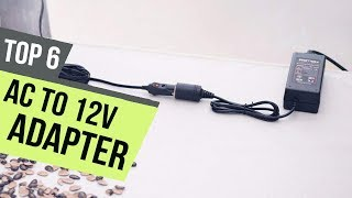 6 Best AC to 12V Adapter 2018 Reviews
