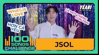 JSOL nam thần hay quên của thử thách 100 bài HIT   Yeah1 Show