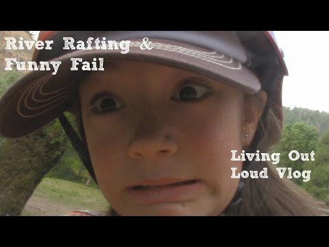 River Rafting & Funny Fail | 1.44 | Living Out Loud Vlog