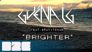 Guena LG feat Gravitonas - Brighter (Official Video)