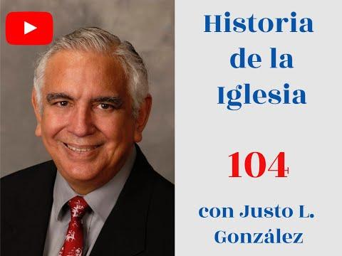 Historia de la Iglesia 104, con Justo L. González