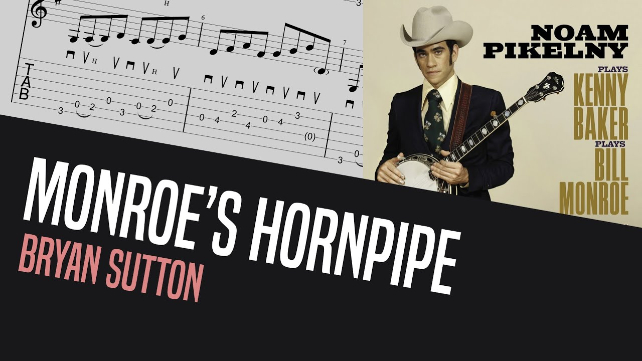 Do you know how Bryan Sutton flatpicks Monroe's Hornpipe? - Bluegrass Guitar