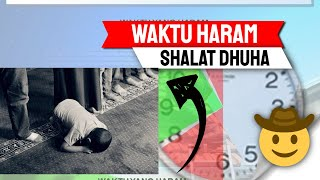 Hati hati Waktu HARAMNYA Shalat Dhuha dan Penjelasannya