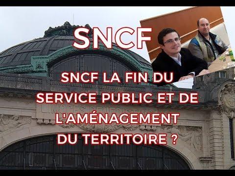 SNCF, LA FIN DU SERVICE PUBLIC ET DE L'AMÉNAGEMENT DU TERRITOIRE ?