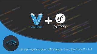 {TUTO} - Utiliser Vagrant pour développer avec Symfony 2 - 1/2