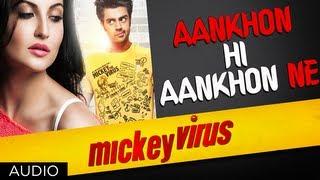 Aankhon Hi Aankhon Ne Song By Mohit Chauhan, Palak Muchhal | Mickey Virus