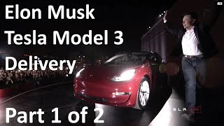 Elon Musk at Tesla Model 3 Final Unveil/Delivery Event - Car Specs - 2017-07-28 (Part 1 of 2)
