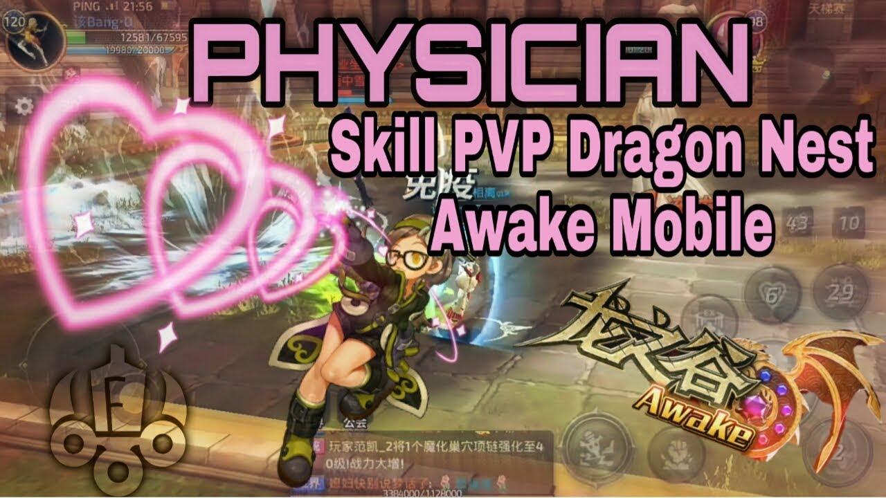 PVP and Skill Awakening Physician Dragon Nest Awake(Mobile)