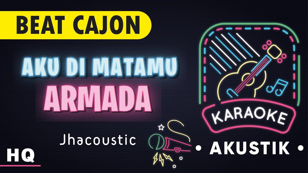Armada - Aku Di Matamu ( UnOfficial Karaoke Acoustic ) I Jhacoustic