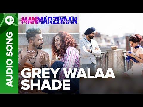 Grey Walaa Shade | Full Audio Song | Manmarziyaan | Amit Trivedi, Shellee | Abhishek, Taapsee, Vicky