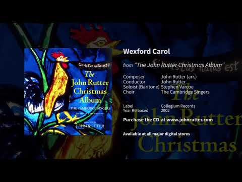 Wexford Carol - John Rutter, Stephen Varcoe, The Cambridge Singers