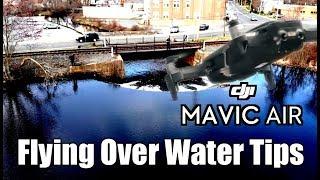 DJI Mavic Air Flying Above Water Tips