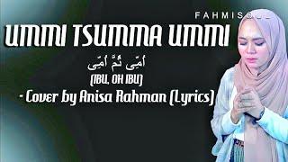 UMMI TSUMMA UMMI - Anisa Rahman (FULL LIRIK ARAB LATIN TERJEMAH TERBARU)