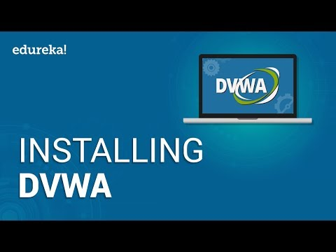 Installing DVWA | How to Install and Setup Damn Vulnerable Web Application in Kali Linux | Edureka