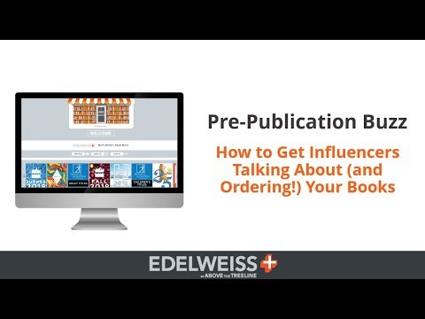 Generating Pre Publication Buzz for Your Titles in Edelweiss+