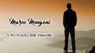 Marco Mengoni 💘 Ti Ho Voluto Bene Veramente (Tradução)