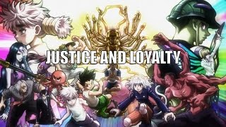 JUSTICE AND LOYALTY - ASMV  Hunter X Hunter