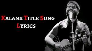 Arijit Singh : Kalank Nahi Ishq Hai (Lyrics) Pritam   Amitabh Bhattacharya   Arijit Singh Fan Base