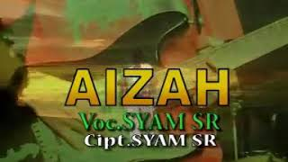Download Mp3 Aizah - Syam Sr Cipt Syam Sr