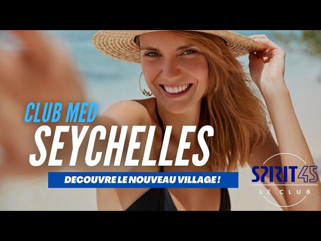 Seychelles nouveau village du Club Med ouverture opening Mars 2021