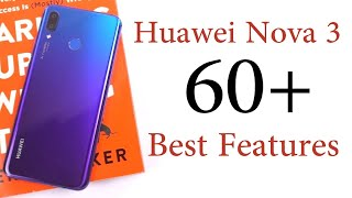 Huawei Nova 3 60+ Best Features and Important Tips and Tricks