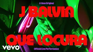 J Balvin - Que Locura (Official Live Performance) | Vevo