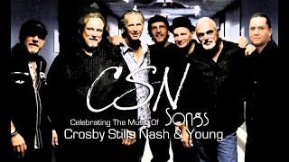 The CSNsongs Show - Celebrating The Music Of Crosby Stills Nash & Young
