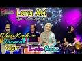 Lara Ati - Dory Harsa Cipt Alex Lamajor - Cover Lala Rosa / Versi Koplo + jaranan Glerr