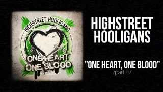 HIGHSTREET HOOLIGANS - ONE HEART, ONE BLOOD [FULL ALBUM]