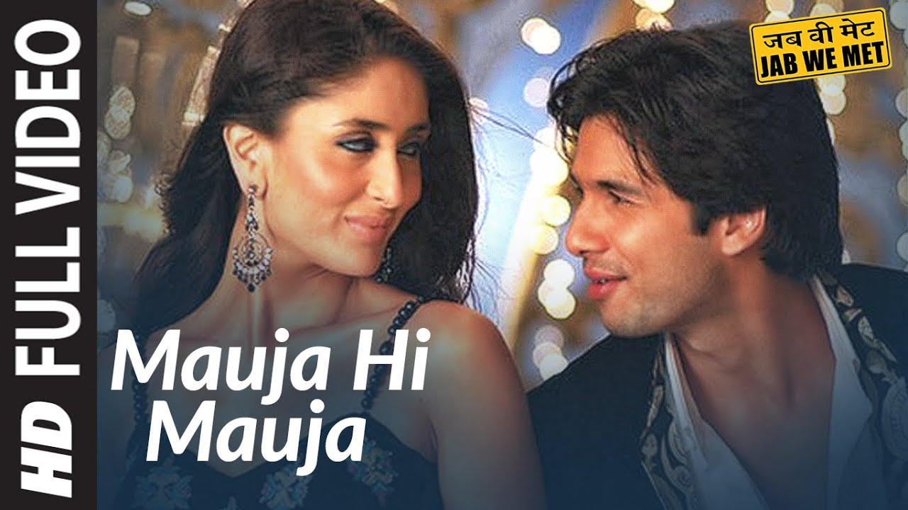 Full Video: Mauja Hi Mauja | Jab We Met | Shahid kapoor, Kareena Kapoor | Mika Singh |  Pritam
