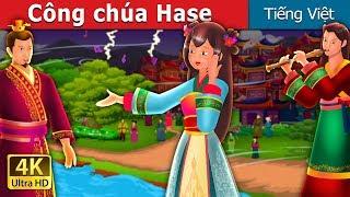 Công chúa Hase | The Story of Princess Hase Story | Chuyen co tich | Truyện cổ tích việt nam