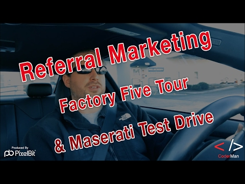 Referral Marketing + Factory Five Tour & Maserati Test Drive
