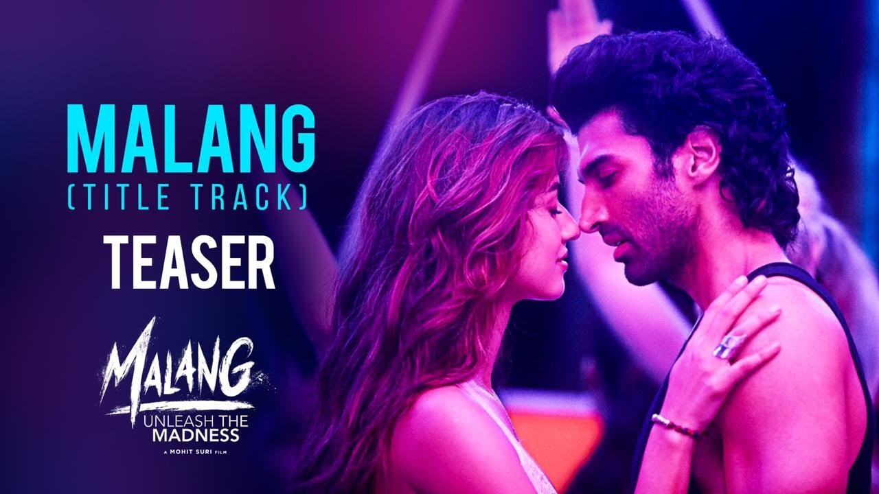 Malang Title Track (Teaser)   Aditya R K, Disha P, Anil K, Kunal K   Ved S   Mohit S   7 Feb 2020