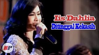 Iis Dahlia - Ditinggal Kekasih ( Karaoke Version )