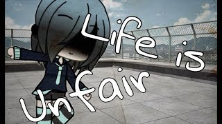 Life is Unfair - Gachaverse (Mini Movie)