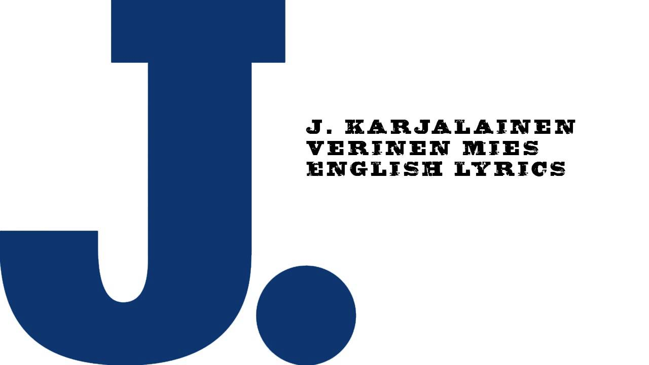 J Karjalainen Verinen Mies