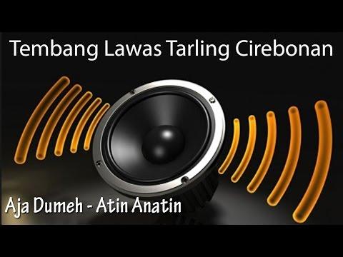 Aja Dumeh - Atin Anatin (Tarling Cirebonan)