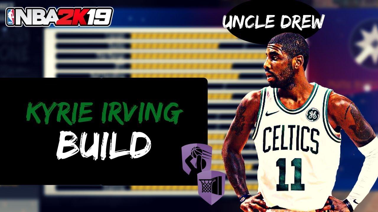 on sale dd0a6 6c29c NBA 2K19 KYRIE IRVING BUILD FOR MyCAREER - UNCLE DREW