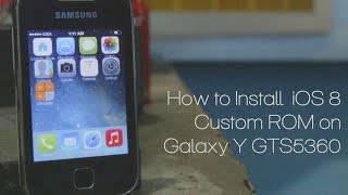 How to Install iOS8 Custom ROM on Galaxy Y GTS5360