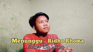 MENUNGGU - RIDHO RHOMA COVER BY YANA