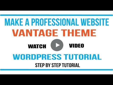 WordPress Tutorial: Making a professional website using the Vantage Theme