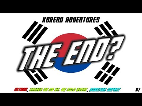2017 Korean Adventures: The End (Extras, Sneaky on KR vs NA Solo Queue, Impact Hard Stuck Platinum)