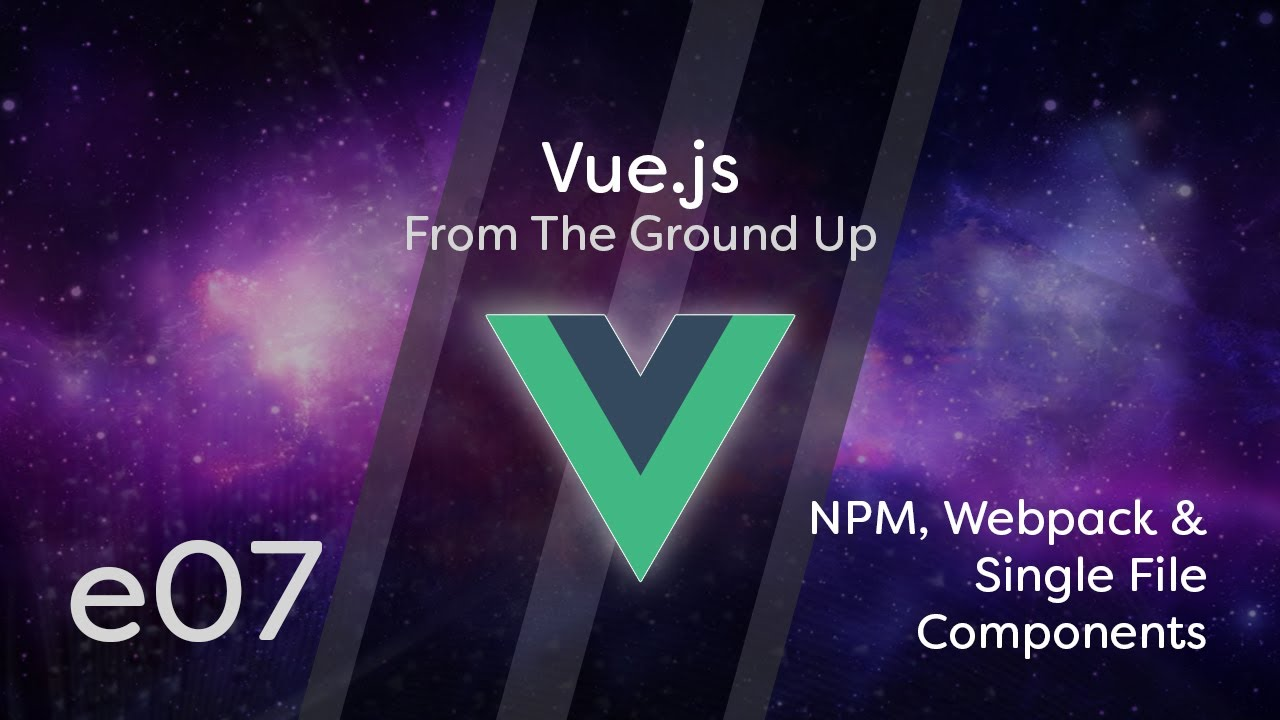 Vue js Tutorial From Scratch - e07 - NPM, Webpack & Single File Component