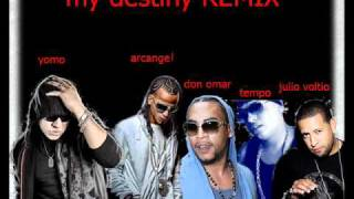 my destiny remix yomo ft tempo ,arcangel,don omar,julio voltio