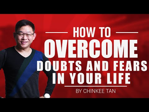HOW TO OVERCOME DOUBTS AND FEARS IN YOUR LIFE