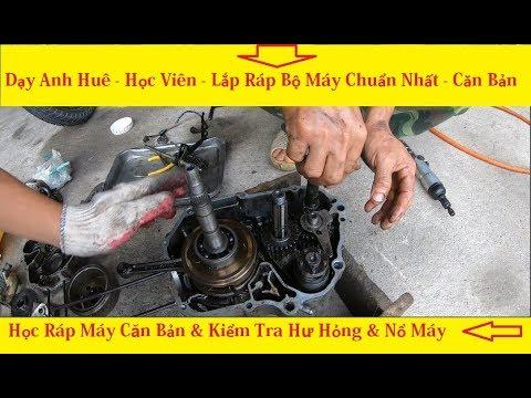 Cầm Tay Dạy Nghề Sửa Xe Máy . Lắp Ráp Cục Máy Honda Chuẩn Nhất