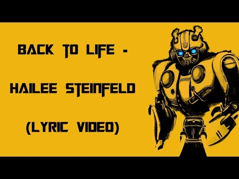 "Hailee Steinfeld - Back To Life (Lyrics Video) From ""Bumblebee"""