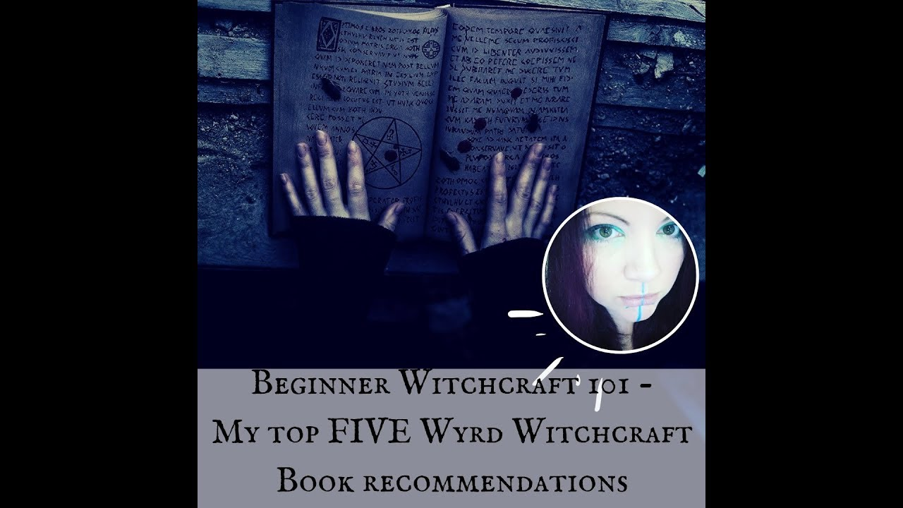 Beginner Witchcraft 101 ★ Top 5 Witchcraft Books ★ Wyrd recommendations! ★