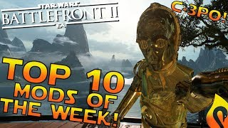Top 10 Mods of the Week #6 In Star Wars Battlefront 2!