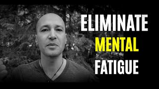 How To ELIMINATE Mental Fatigue During Anxiety